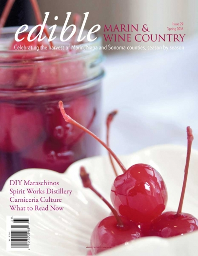 Edible Marin & Wine Country Issue #29 - Spring 2016