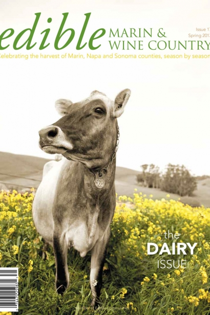 Edible Marin & Wine Country, Cover #17, Spring 2013 The Dairy Issue
