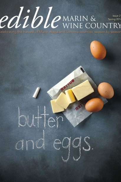 Edible Marin & Wine Country, Cover #21, Spring 2014 Butter and Eggs Issue