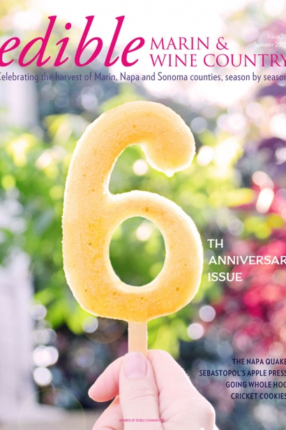 Edible Marin & Wine Country, Cover #26, Summer 2015 Sixth Anniversary Issue