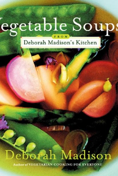 Deborah Madison's Vegetable Soups book cover